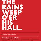 Rains of Castamere poster by bdleggett
