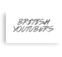 British Youtubers! Canvas Print