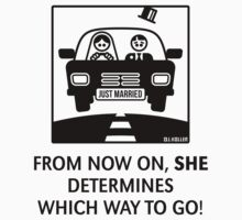 Just Married – From now on, she determines which way to go! (UK) T-Shirt