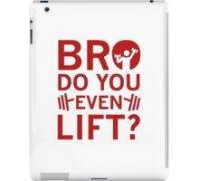 Bro Do You Even Lift? iPad Case/Skin