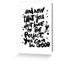 Be Good : Light Greeting Card