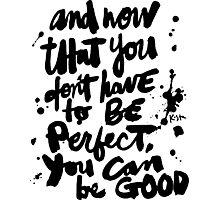 Be Good : Light Photographic Print