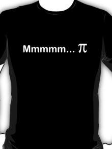 Mmmmm... Pi T-Shirt