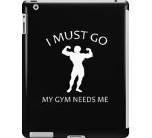 I Must Go. My Gym Needs Me. iPad Case/Skin