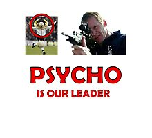Psycho is our leader NFFC Photographic Print