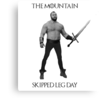 The Mountain Skipped leg day Canvas Print