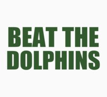 New York Jets - BEAT THE DOLPHINS - Green text by MOHAWK99