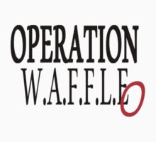OPERATION WAFFLEO by manicthrifts