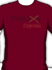 We The Corporations T-Shirt