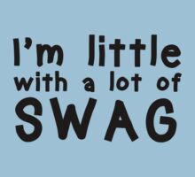 I'm Little With A Lot of Swag  by romysarah