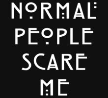Normal People Scare Me//White by fandom-wear
