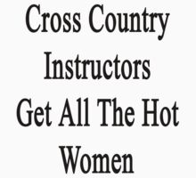 Cross Country Instructors Get All The Hot Women by supernova23