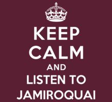 Keep Calm and listen to Jamiroquai by artyisgod