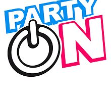 Party On Power Energie Symbol  Go Start by Style-O-Mat