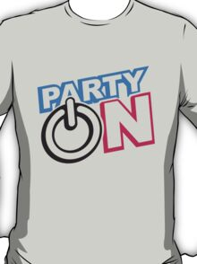 Party On Power Energie Symbol  Go Start T-Shirt