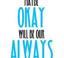 TFIOS- Maybe Okay Will Be Our Always by aimeedraper