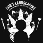 Bob´s Landscaping by MathijsVissers