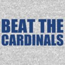 Chicago Cubs - BEAT THE CARDINALS - Blue text by MOHAWK99