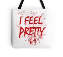 I Feel Pretty (blood splatter) Tote Bag