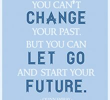 """You Can't Change Your Past"" Quinn Fabray Quote by quirkyquotes"