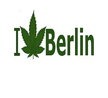 I Love Berlin by Ganjastan