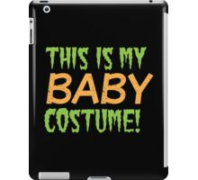 This is my BABY costume (Halloween funny design) iPad Case/Skin