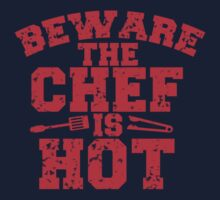 Beware the chef is HOT! (distressed) by jazzydevil