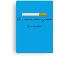 Ceci n'est pas une cigarette Canvas Print