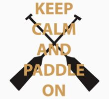 Keep Calm and Paddle On Kids Clothes