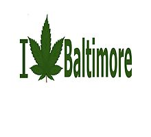 I Love Baltimore by Ganjastan