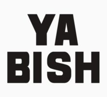 Funny 'Ya Bish' T-Shirt by Albany Retro