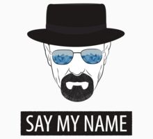 Breaking Bad - Say my name by Serdar G