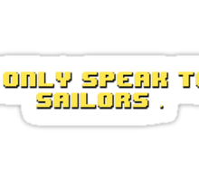 I Only Speak To Sailors - JonTron  Sticker