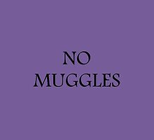 NO MUGGLES by AlanaDZ