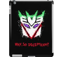 Why So Decepticon iPad Case/Skin
