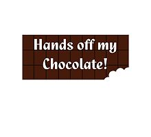 I Love Chocolate - Hands Off My Choc Bar - Chocoholic T-shirt by deanworld