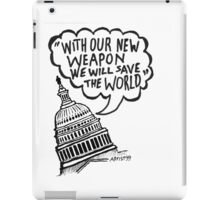 With Our New Weapon We Will Save The World iPad Case/Skin