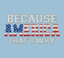 Because America That's Why Kids Clothes