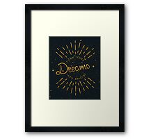 Turn Your Dreams Into Reality Framed Print