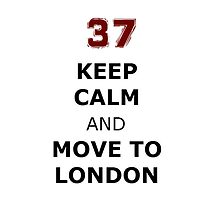 Keep Calm and Move to London 37 Jackson whittemore by lovefromlahey