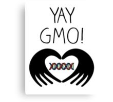 YAY GMO! Canvas Print