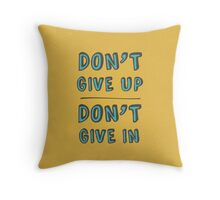 Don't' Give Up. Throw Pillow
