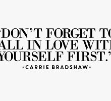 Don't Forget to Fall In Love With Yourself First by hopealittle
