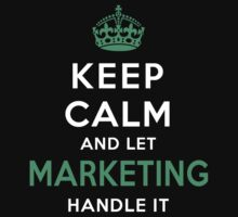 Keep Calm - Marketing! by onyxdesigns