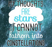 My Thoughts Are Stars by Tangerine-Tane