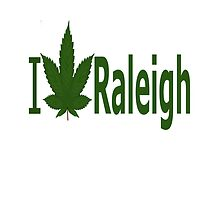 I Love Raleigh  by Ganjastan