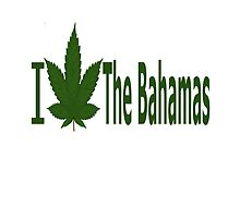 I Love the Bahamas by Ganjastan