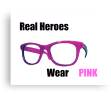 Real Heroes Wear Pink Canvas Print