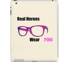 Real Heroes Wear Pink iPad Case/Skin