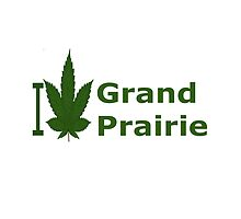 I Love Grand Prairie by Ganjastan